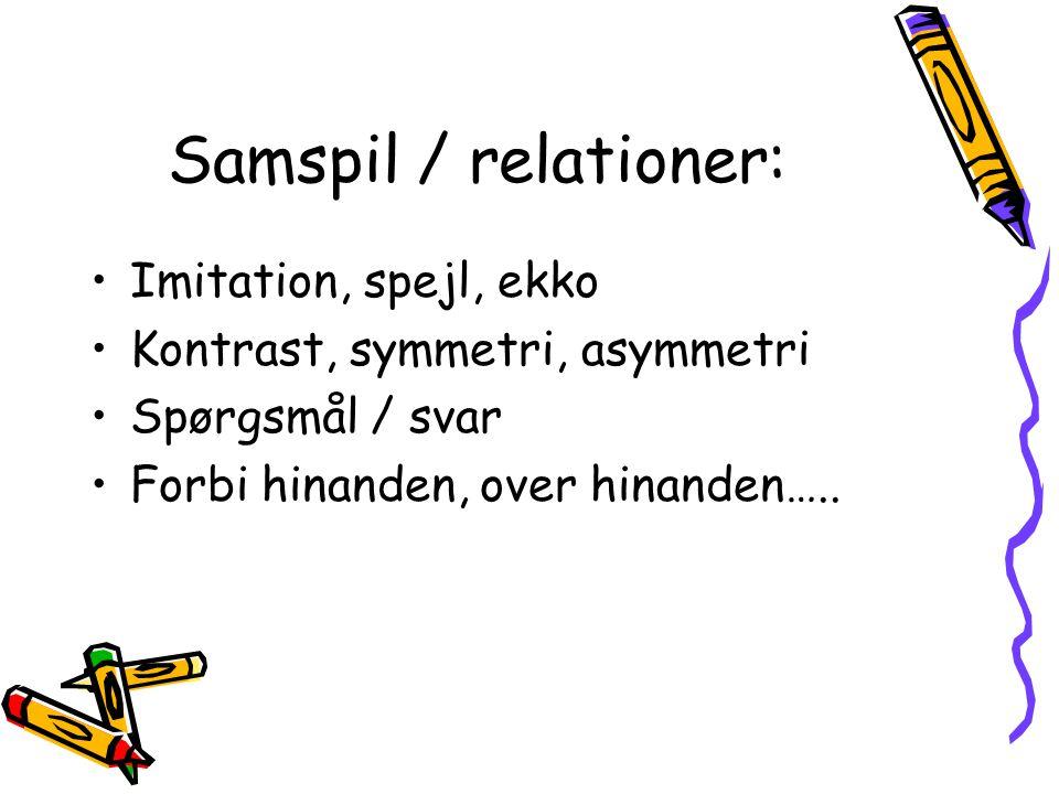 Samspil / relationer: Imitation, spejl, ekko