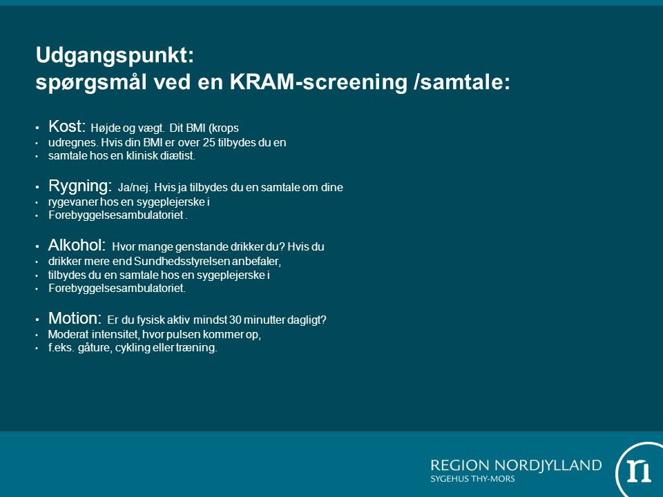 Udgangspunkt: spørgsmål ved en KRAM-screening /samtale: