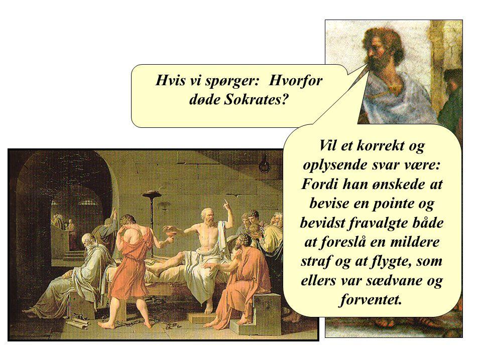 Hvis vi spørger: Hvorfor døde Sokrates