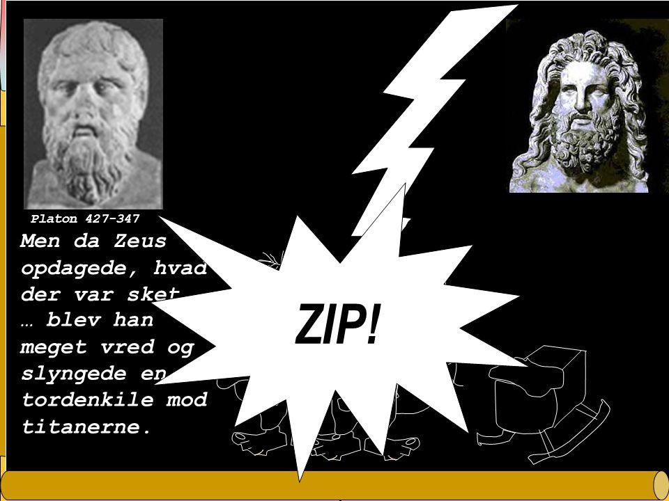 ZIP! Men da Zeus opdagede, hvad der var sket…