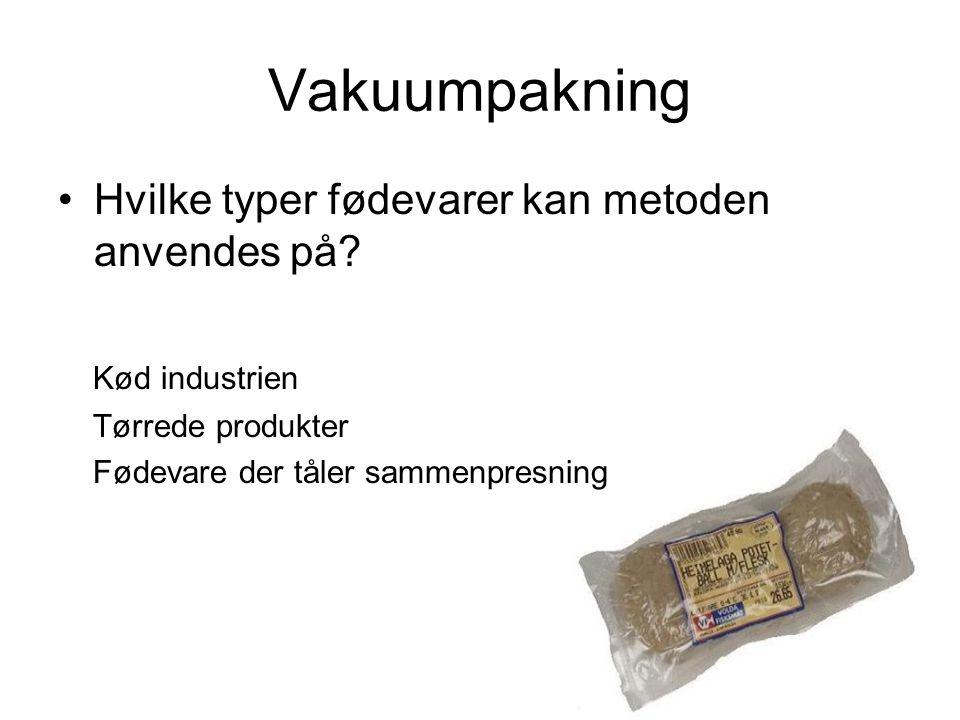 Vakuumpakning Hvilke typer fødevarer kan metoden anvendes på