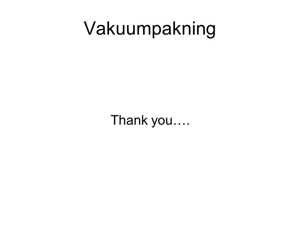 Vakuumpakning Thank you….