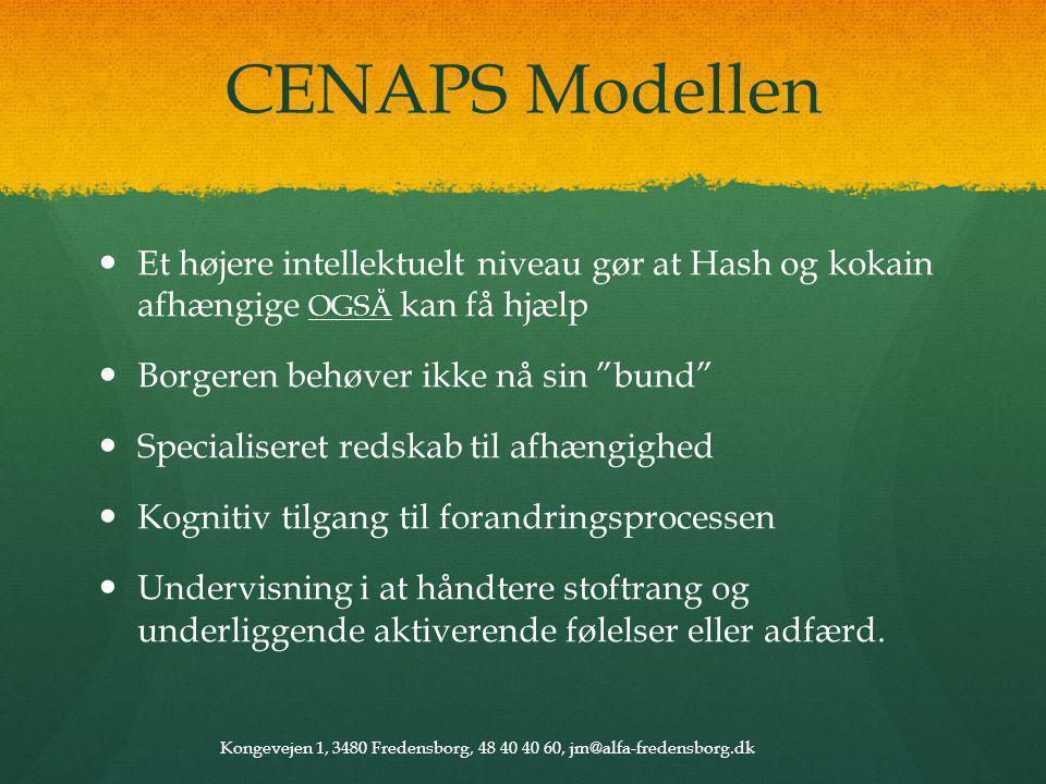 CENAPS Modellen Et højere intellektuelt niveau gør at Hash og kokain afhængige OGSÅ kan få hjælp. Borgeren behøver ikke nå sin bund