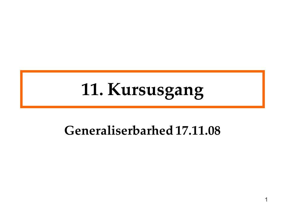 11. Kursusgang Generaliserbarhed 17.11.08