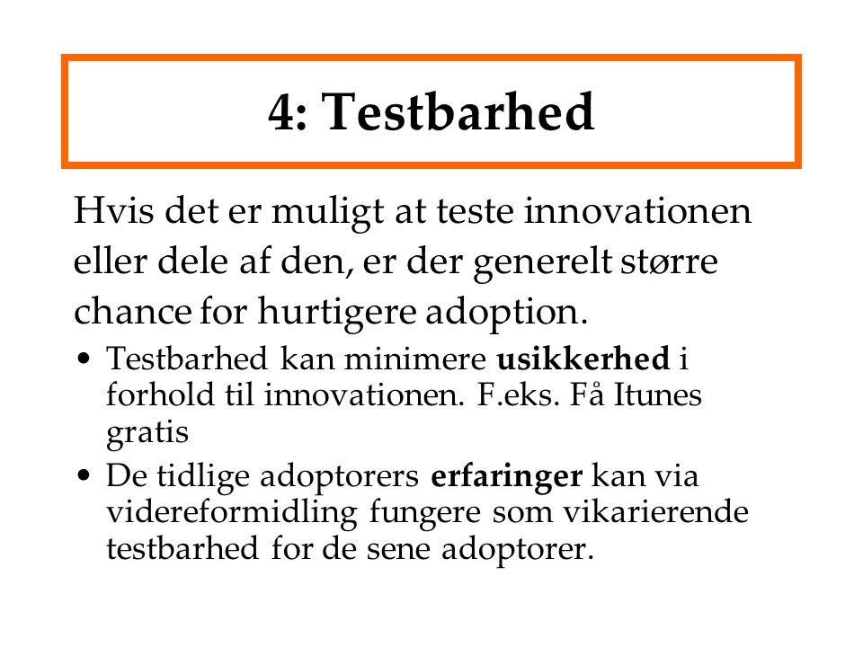 4: Testbarhed Hvis det er muligt at teste innovationen