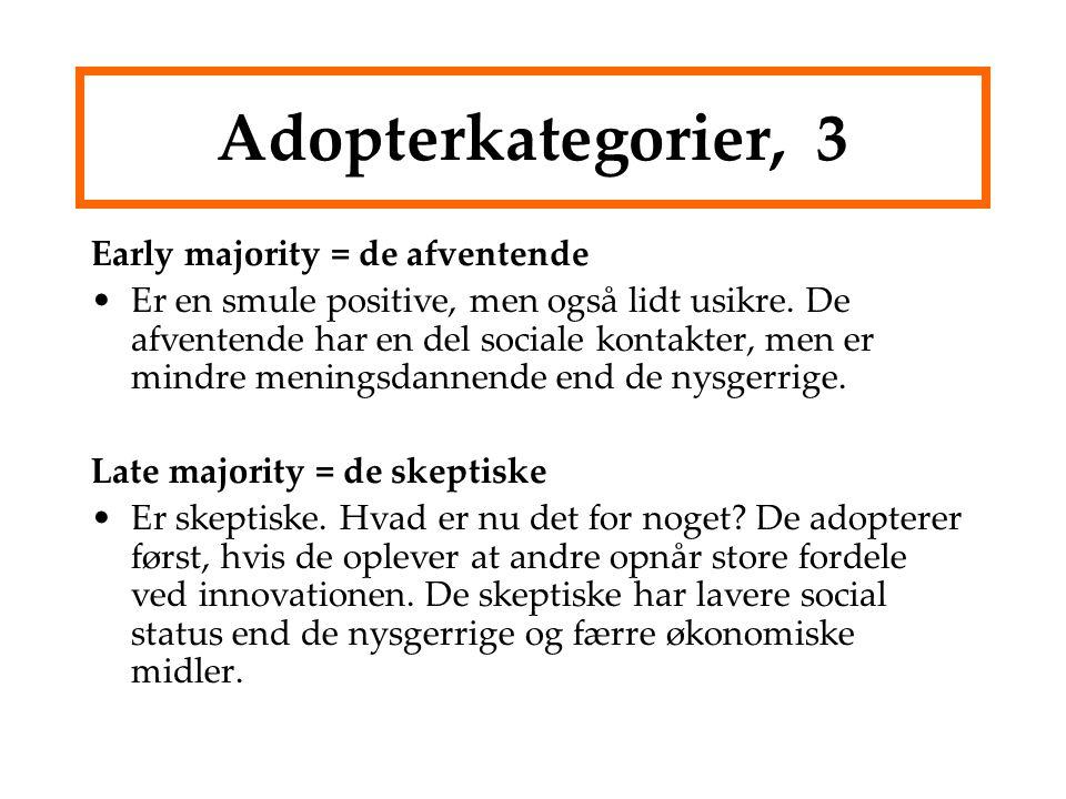 Adopterkategorier, 3 Early majority = de afventende