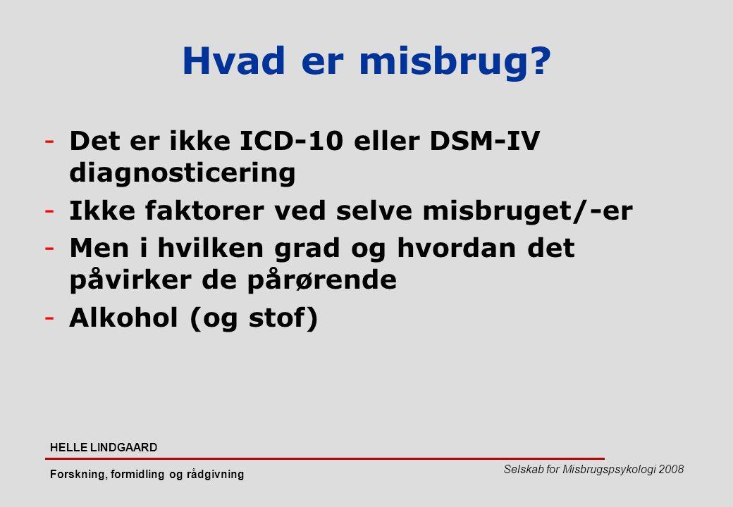 Hvad er misbrug Det er ikke ICD-10 eller DSM-IV diagnosticering