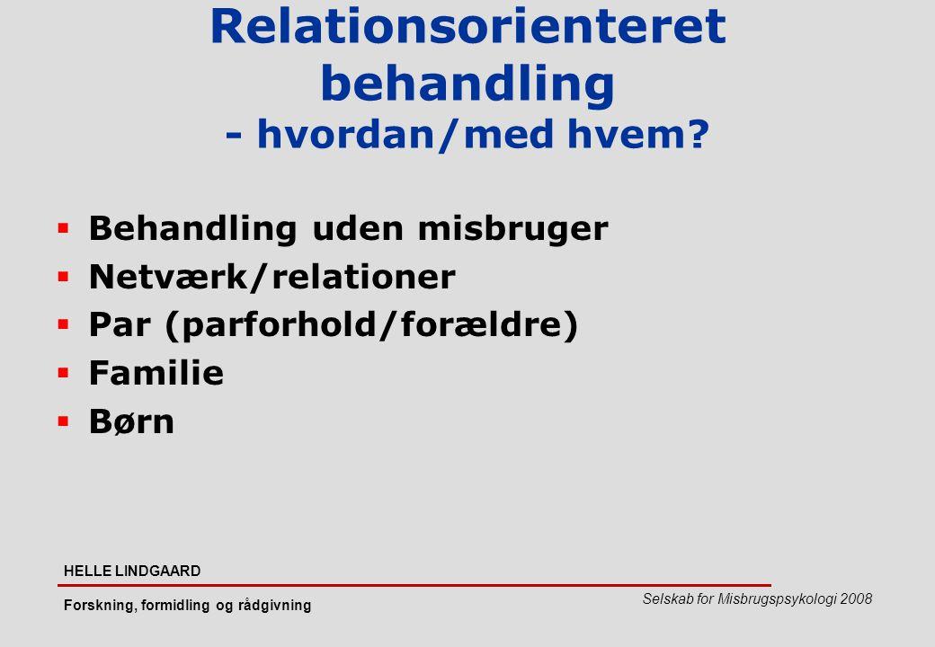 Relationsorienteret behandling - hvordan/med hvem