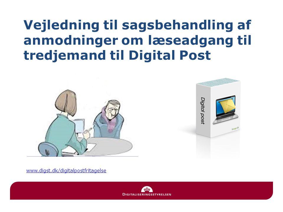 Vejledning til sagsbehandling af anmodninger om læseadgang til tredjemand til Digital Post