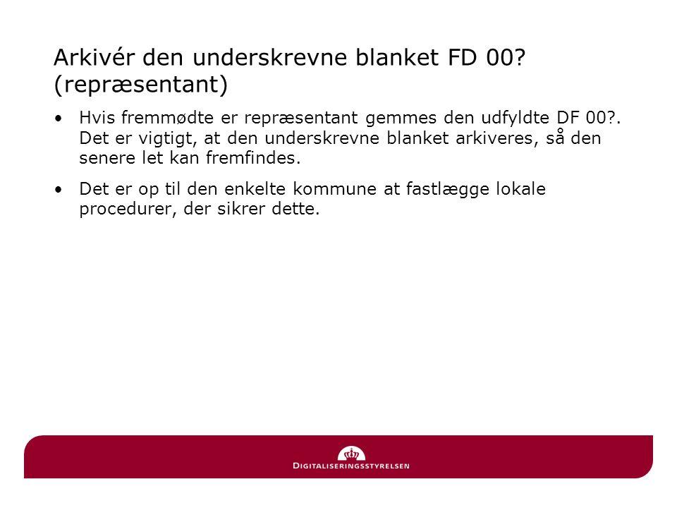Arkivér den underskrevne blanket FD 00 (repræsentant)