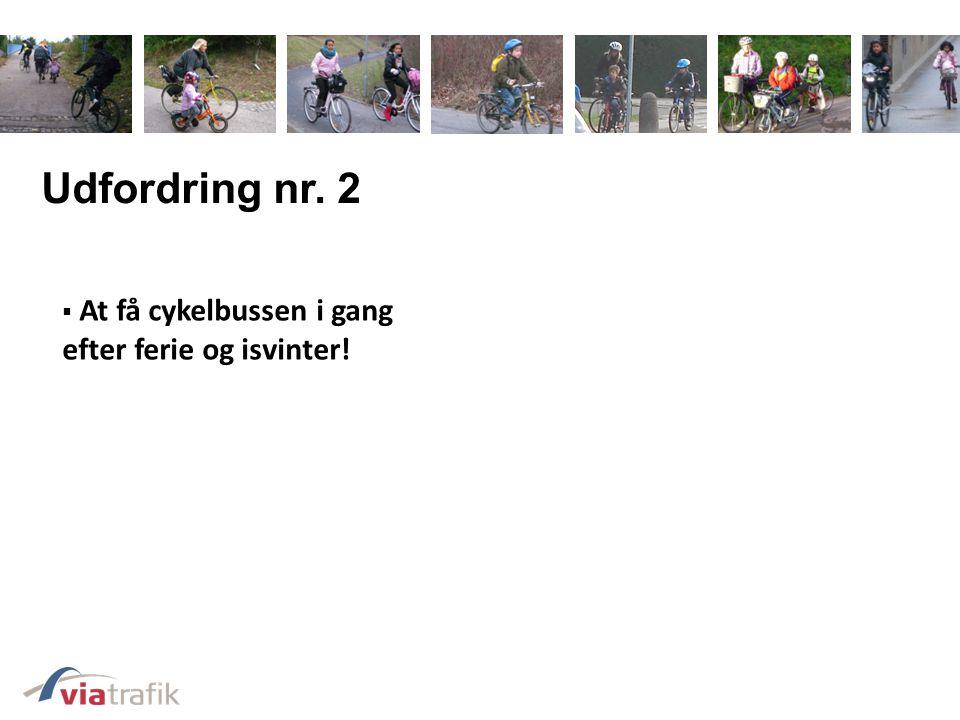 Udfordring nr. 2 At få cykelbussen i gang efter ferie og isvinter!