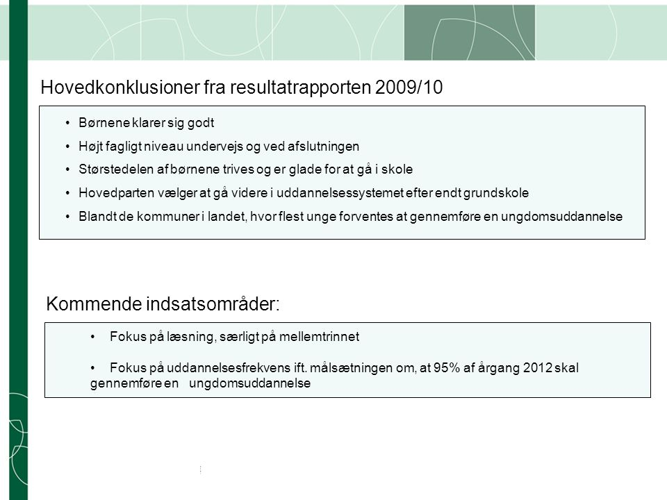 Hovedkonklusioner fra resultatrapporten 2009/10