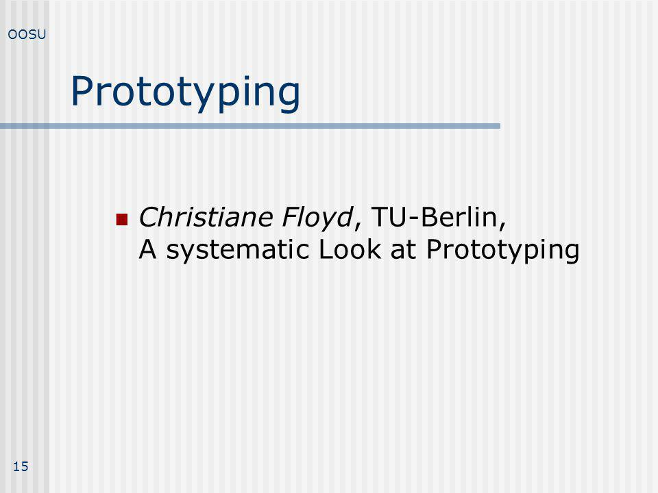 OOSU Prototyping Christiane Floyd, TU-Berlin, A systematic Look at Prototyping