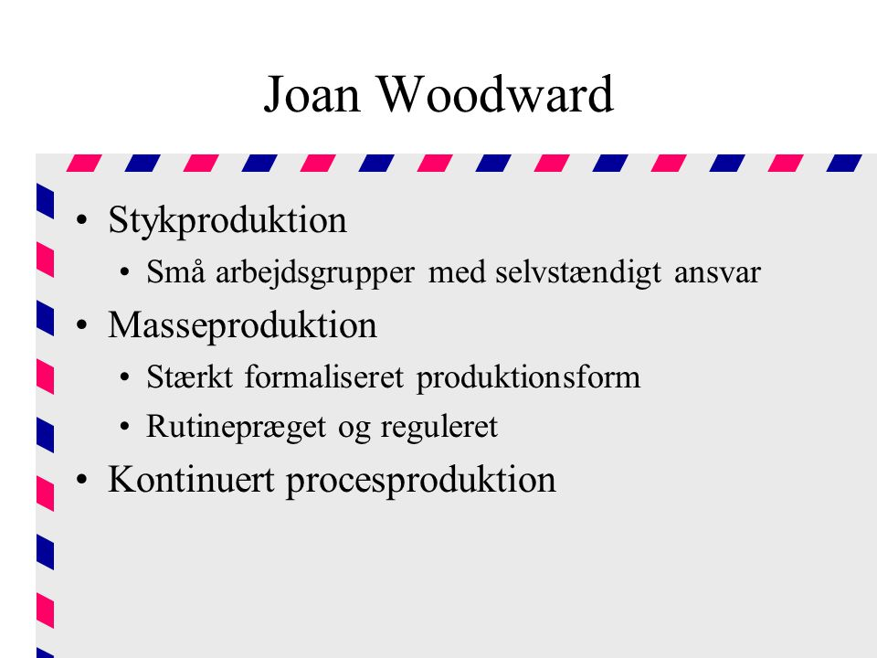 Joan Woodward Stykproduktion Masseproduktion