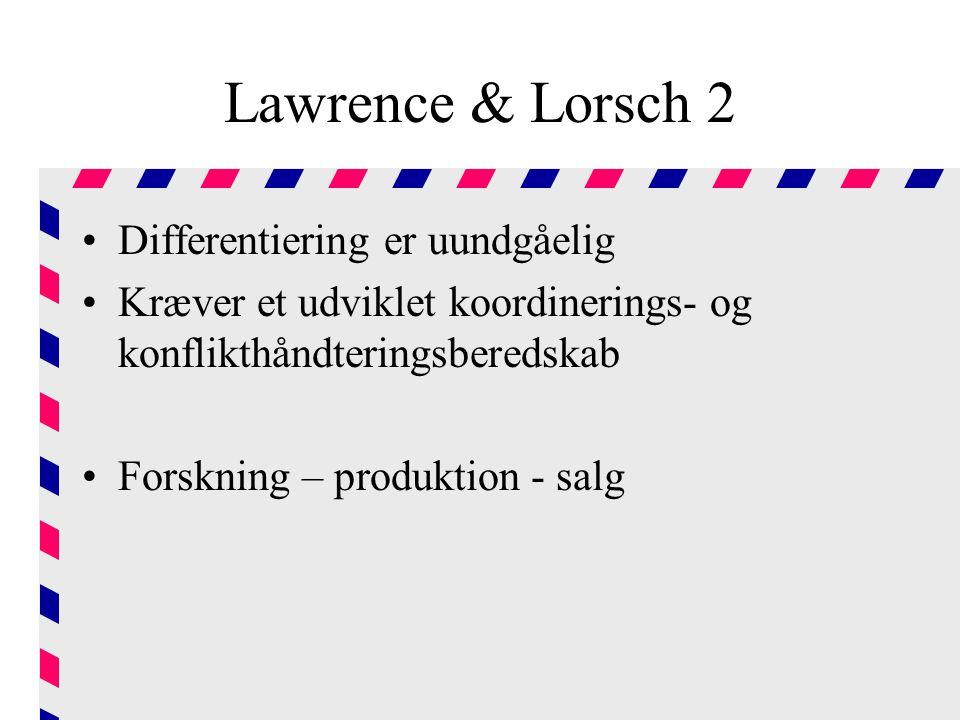 Lawrence & Lorsch 2 Differentiering er uundgåelig