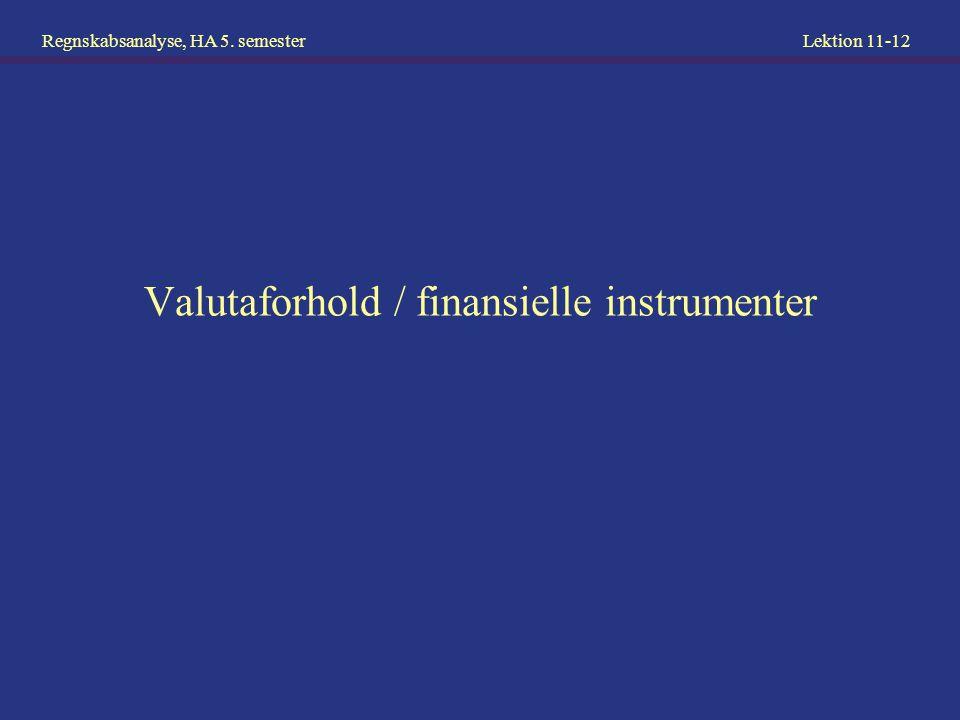 Valutaforhold / finansielle instrumenter