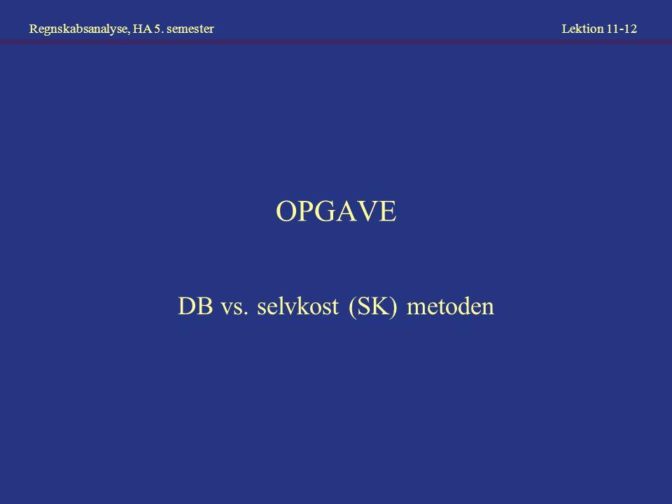 DB vs. selvkost (SK) metoden