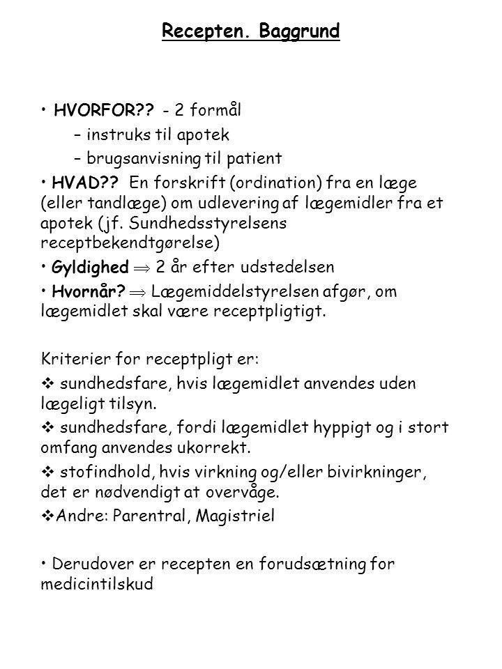 Recepten. Baggrund HVORFOR - 2 formål instruks til apotek