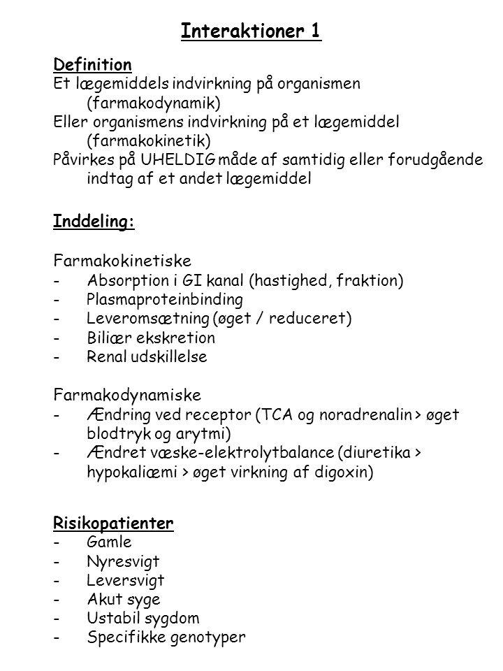 Interaktioner 1 Definition Inddeling: Farmakokinetiske
