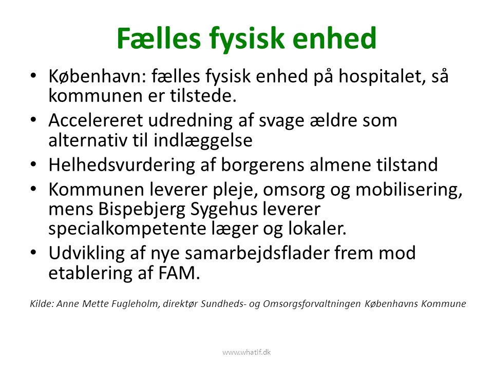 Fælles fysisk enhed København: fælles fysisk enhed på hospitalet, så kommunen er tilstede.