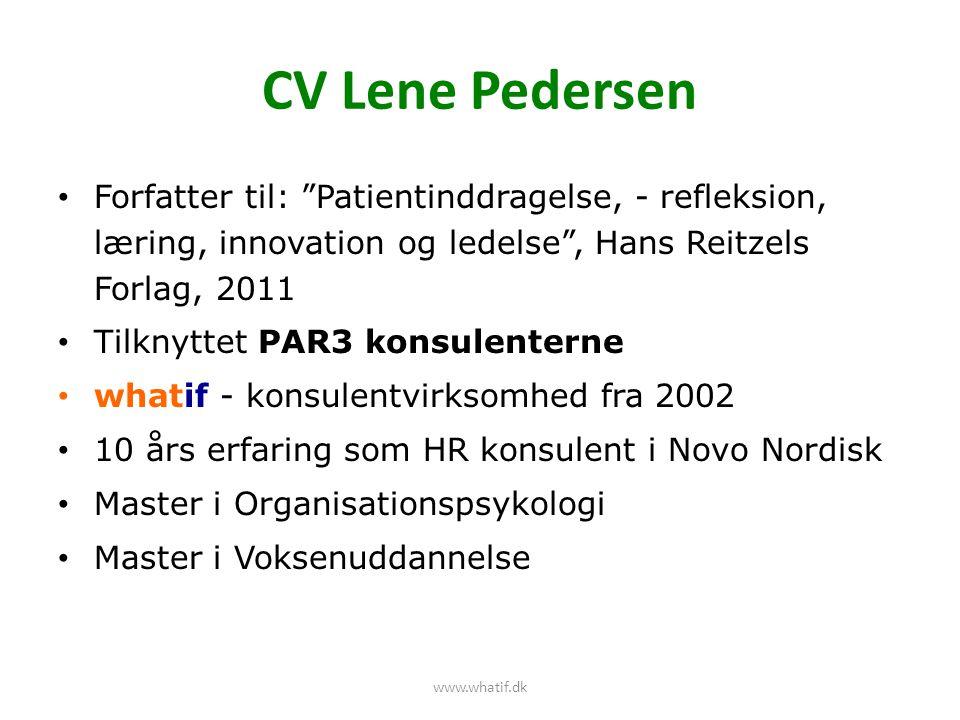 CV Lene Pedersen Forfatter til: Patientinddragelse, - refleksion, læring, innovation og ledelse , Hans Reitzels Forlag, 2011.