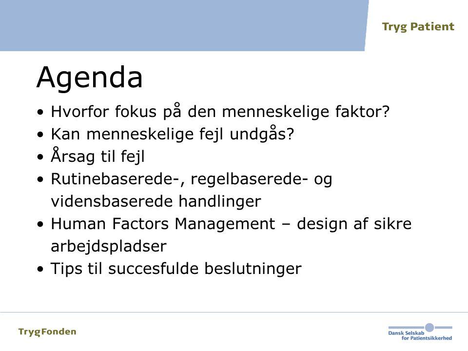 Agenda Hvorfor fokus på den menneskelige faktor