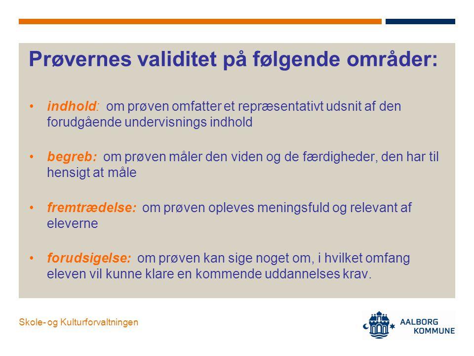 Prøvernes validitet på følgende områder: