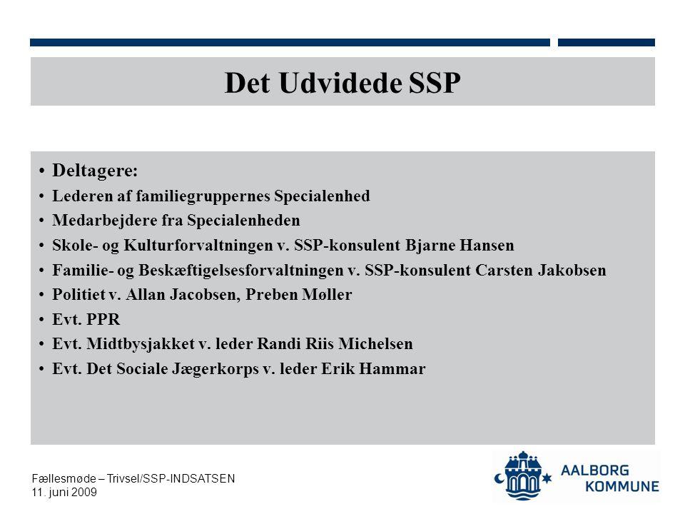 Det Udvidede SSP Deltagere: Lederen af familiegruppernes Specialenhed