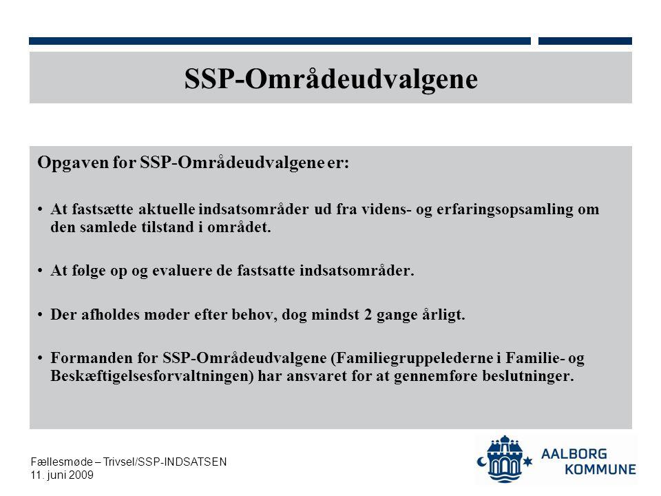 SSP-Områdeudvalgene Opgaven for SSP-Områdeudvalgene er: