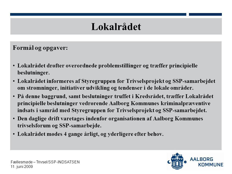 Lokalrådet Formål og opgaver: