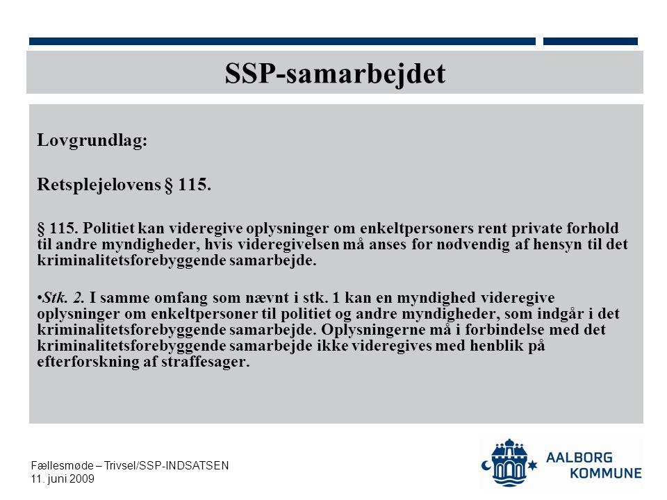 SSP-samarbejdet Lovgrundlag: Retsplejelovens § 115.