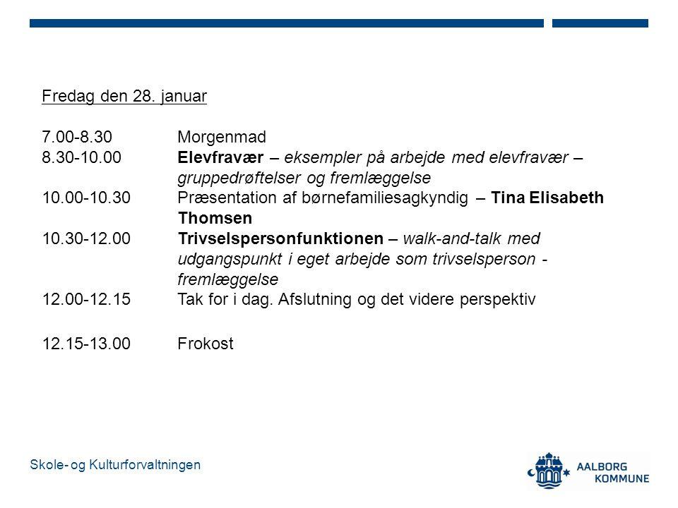 Fredag den 28. januar 7.00-8.30 Morgenmad. 8.30-10.00 Elevfravær – eksempler på arbejde med elevfravær – gruppedrøftelser og fremlæggelse.