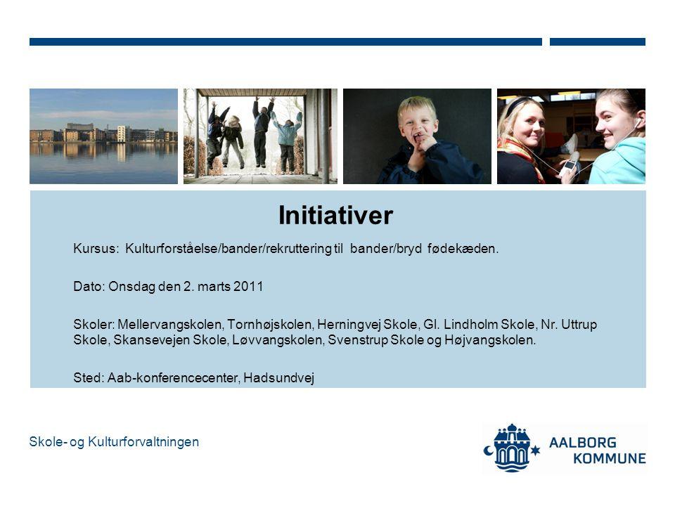 Initiativer Kursus: Kulturforståelse/bander/rekruttering til bander/bryd fødekæden. Dato: Onsdag den 2. marts 2011.