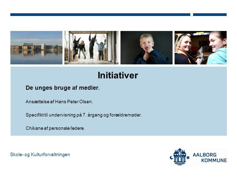 Initiativer De unges bruge af medier. Ansættelse af Hans Peter Olsen.