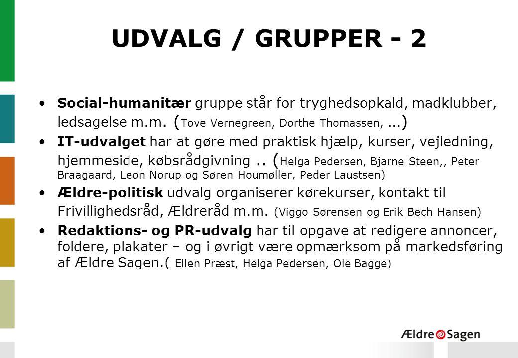 UDVALG / GRUPPER - 2 Social-humanitær gruppe står for tryghedsopkald, madklubber, ledsagelse m.m. (Tove Vernegreen, Dorthe Thomassen, …)