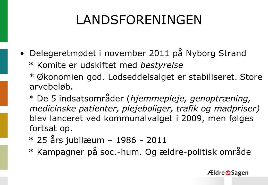 LANDSFORENINGEN Delegeretmødet i november 2011 på Nyborg Strand