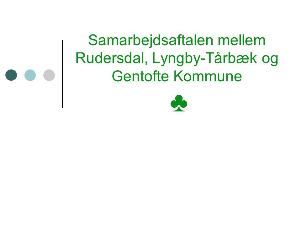 Samarbejdsaftalen mellem Rudersdal, Lyngby-Tårbæk og Gentofte Kommune ♣