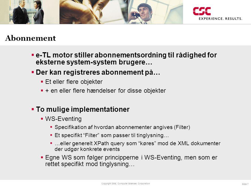 Abonnement e-TL motor stiller abonnementsordning til rådighed for eksterne system-system brugere… Der kan registreres abonnement på…