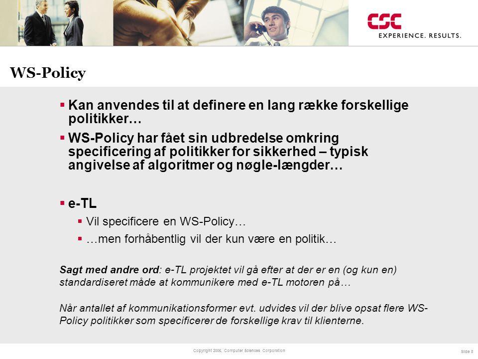 WS-Policy Kan anvendes til at definere en lang række forskellige politikker…