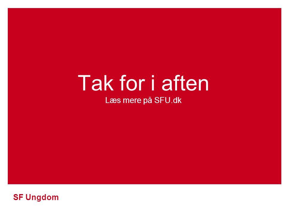 Tak for i aften Læs mere på SFU.dk