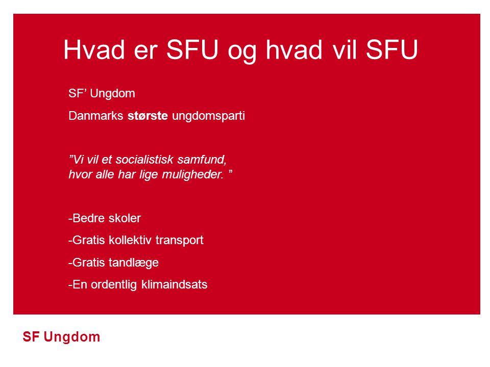 Hvad er SFU og hvad vil SFU