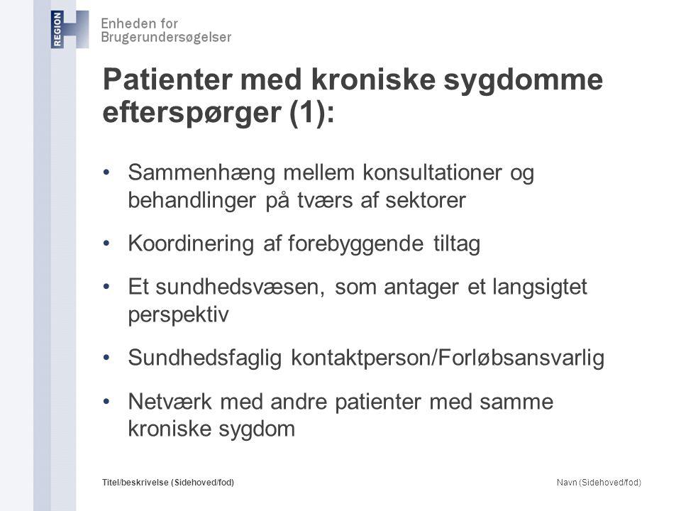 Patienter med kroniske sygdomme efterspørger (1):