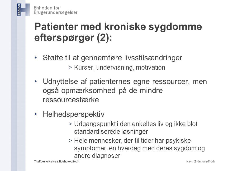 Patienter med kroniske sygdomme efterspørger (2):