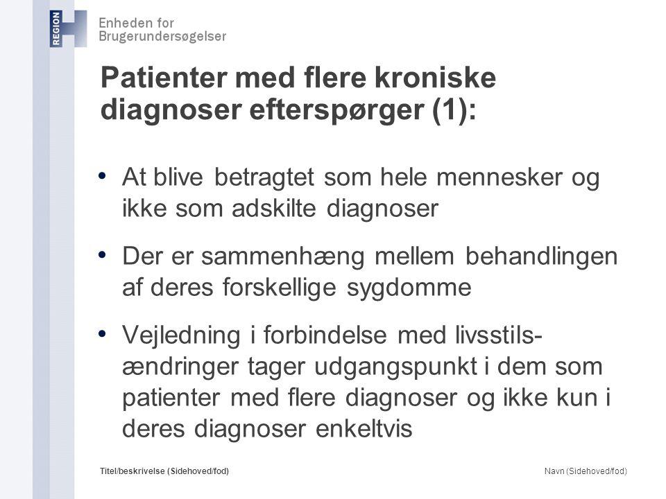 Patienter med flere kroniske diagnoser efterspørger (1):