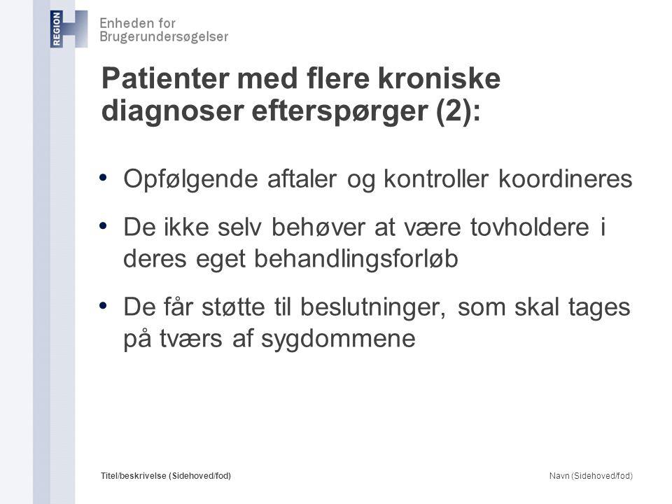 Patienter med flere kroniske diagnoser efterspørger (2):