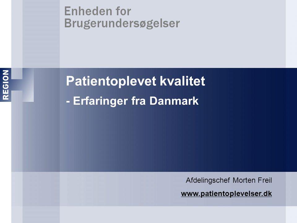 Patientoplevet kvalitet - Erfaringer fra Danmark