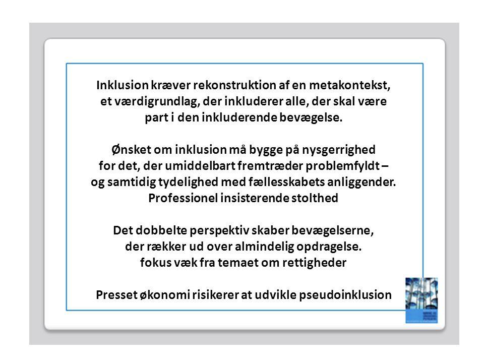 . Inklusion kræver rekonstruktion af en metakontekst,