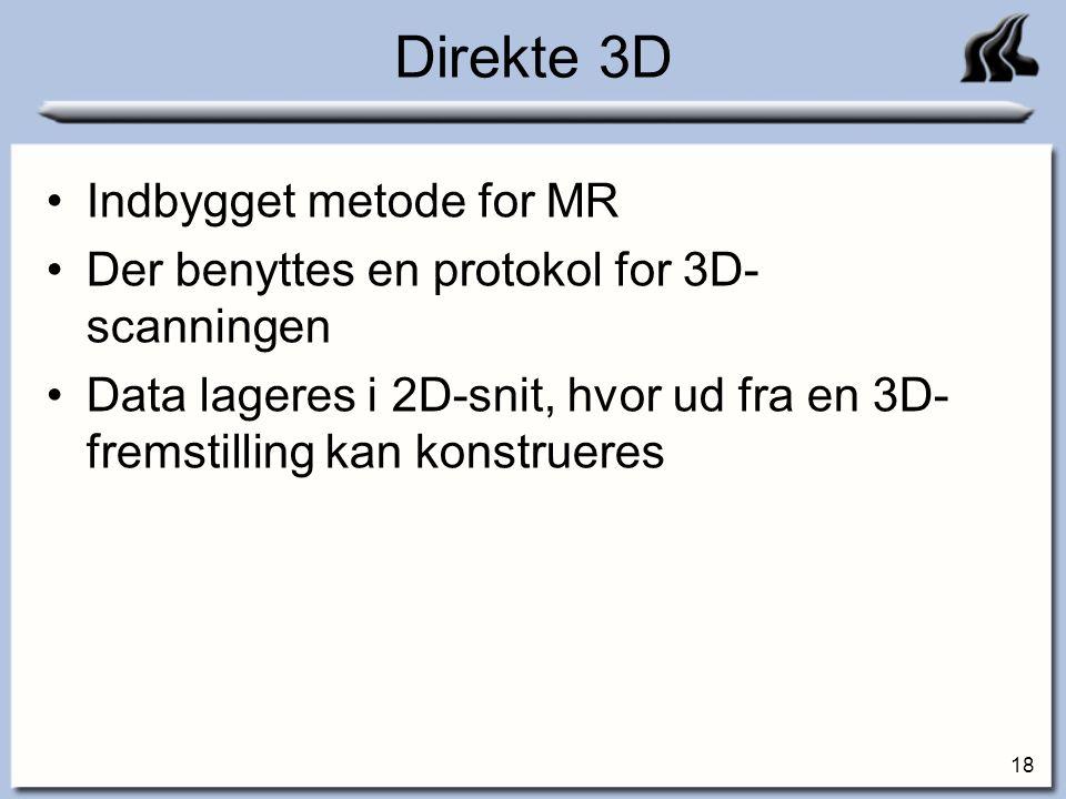 Direkte 3D Indbygget metode for MR