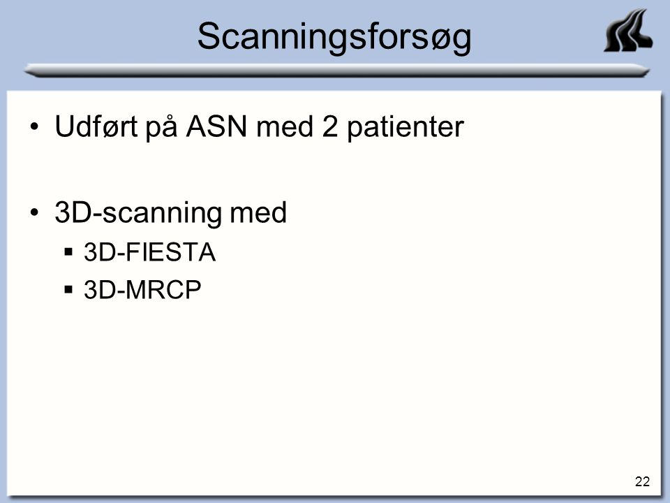 Scanningsforsøg Udført på ASN med 2 patienter 3D-scanning med