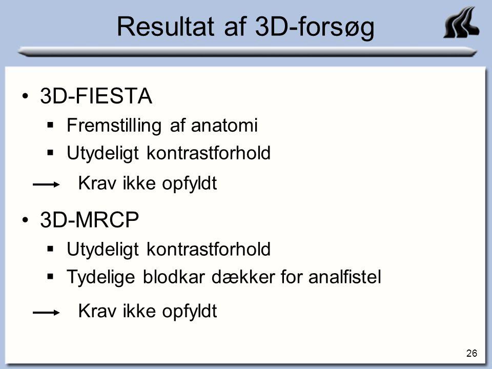 Resultat af 3D-forsøg 3D-FIESTA 3D-MRCP Fremstilling af anatomi
